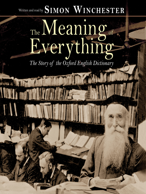 Title details for The Meaning of Everything by Simon Winchester - Available