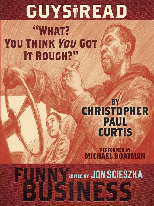 Title details for What? You Think You Got It Rough? by Christopher Paul Curtis - Available