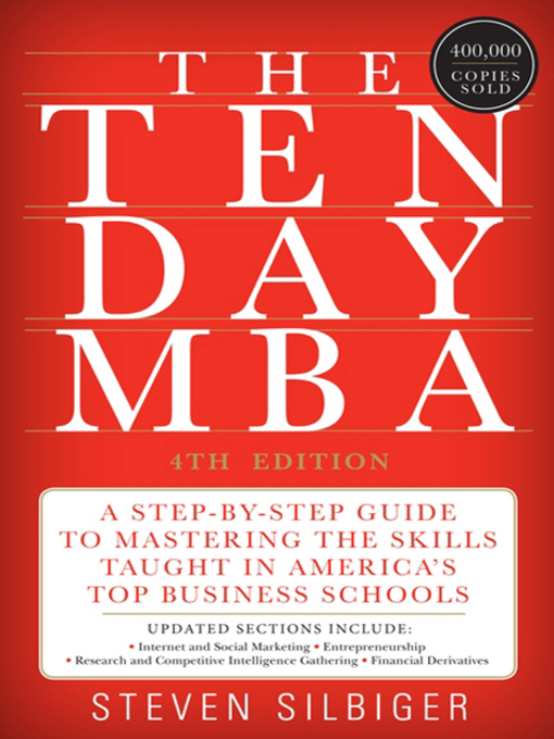Title details for The Ten-Day MBA 4th Ed. by Steven A. Silbiger - Wait list