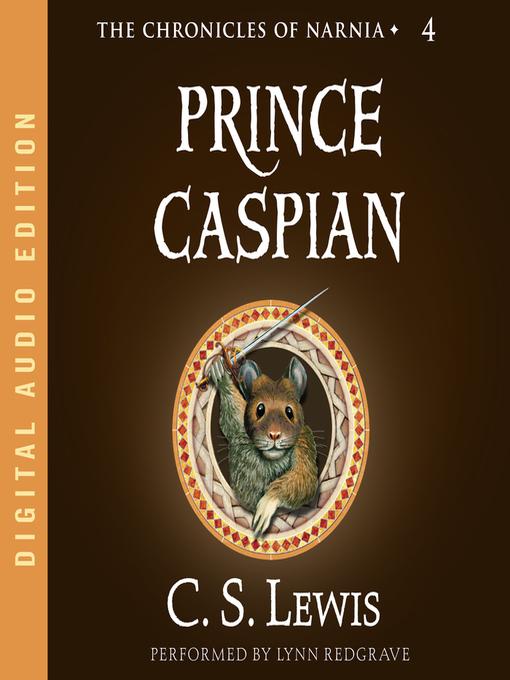 Title details for Prince Caspian by C. S. Lewis - Wait list