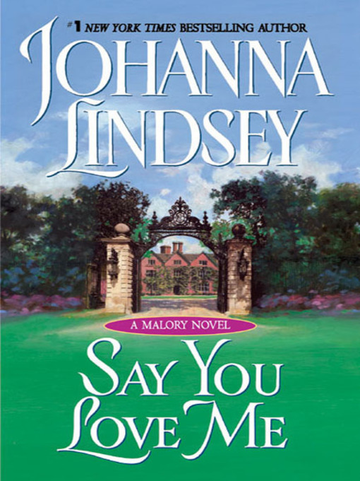 Title details for Say You Love Me by Johanna Lindsey - Available