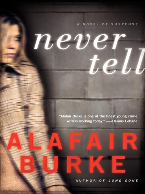 Title details for Never Tell by Alafair Burke - Wait list