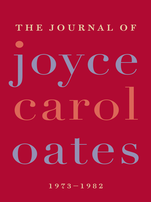 Title details for The Journal of Joyce Carol Oates by Joyce Carol Oates - Available