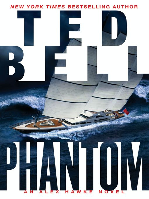 Title details for Phantom by Ted Bell - Available