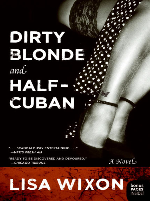 Title details for Dirty Blonde and Half-Cuban by Lisa Wixon - Available