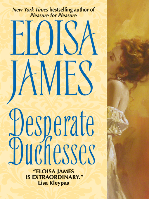Title details for Desperate Duchesses by Eloisa James - Available