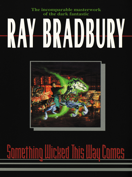 Title details for Something Wicked This Way Comes by Ray Bradbury - Wait list