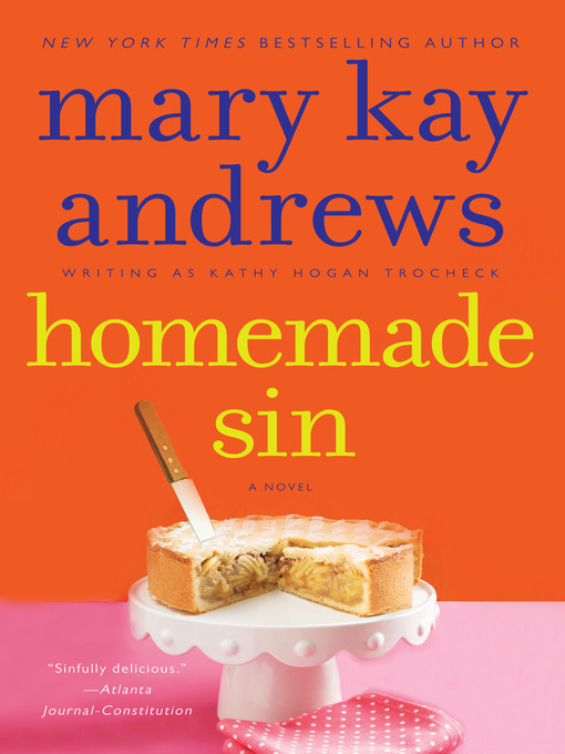 Title details for Homemade Sin by Kathy Hogan Trocheck - Available
