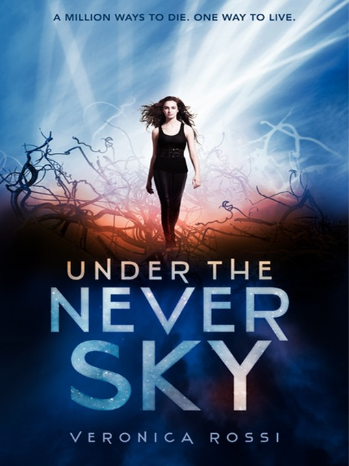 Title details for Under the Never Sky by Veronica Rossi - Available