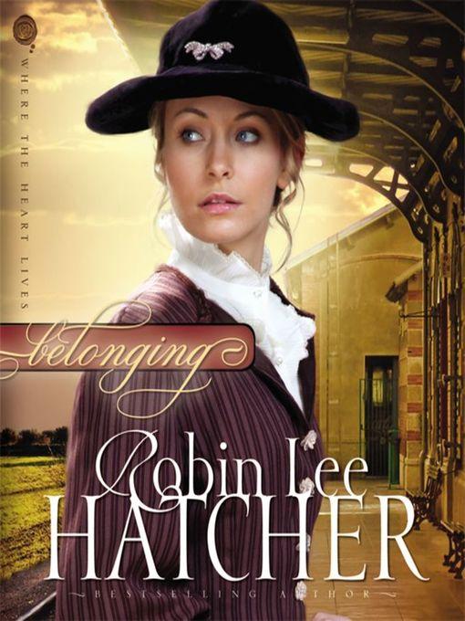 Title details for Belonging by Robin Lee Hatcher - Wait list