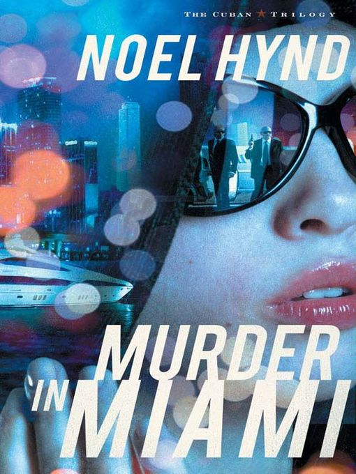 Title details for Murder in Miami by Noel Hynd - Available