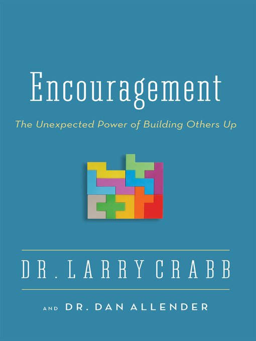 Title details for Encouragement by Larry Crabb - Available