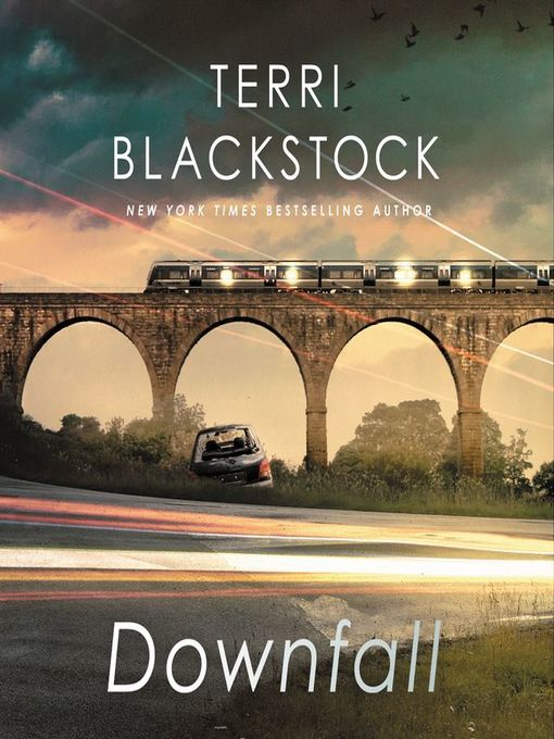 Title details for Downfall by Terri Blackstock - Wait list