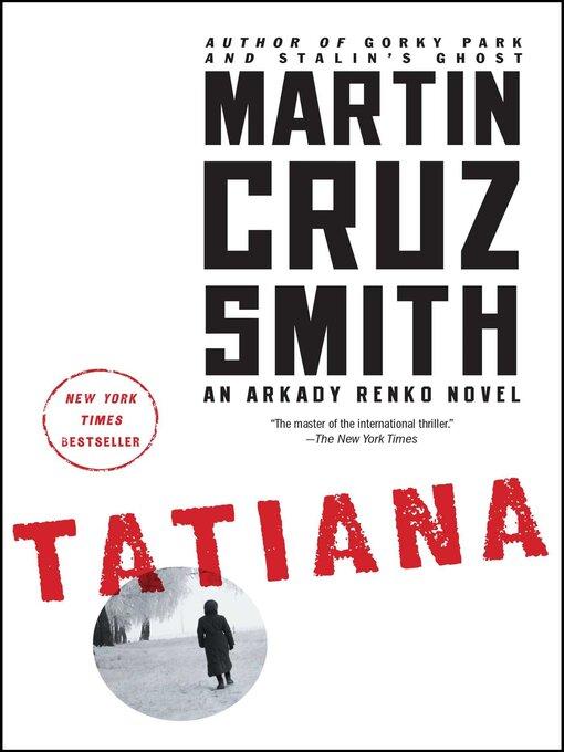 Title details for Tatiana by Martin Cruz Smith - Wait list