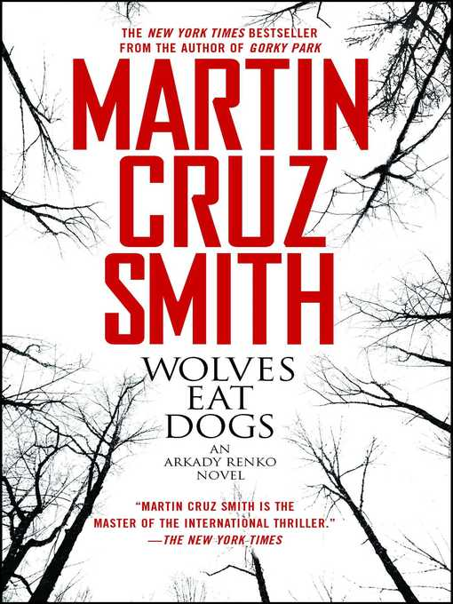 Title details for Wolves Eat Dogs by Martin Cruz Smith - Wait list