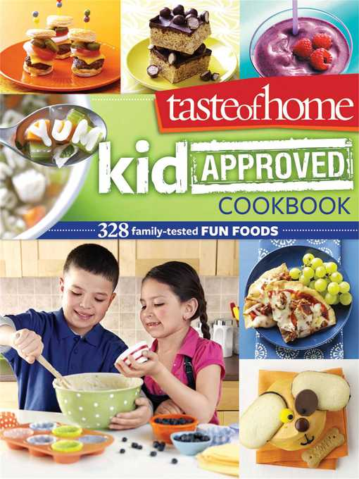 Taste of Home Kid-Approved Cookbook: 300+ Family Tested Fun Foods by Taste of Home (eBook - Overdrive)