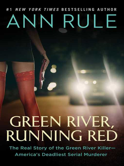 Title details for Green River, Running Red by Ann Rule - Available