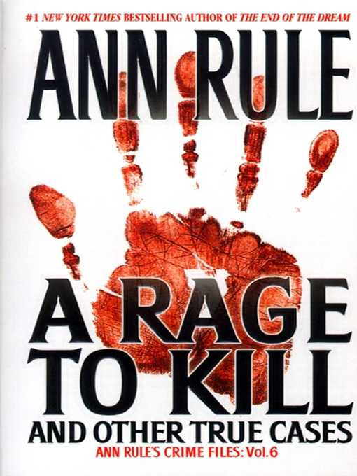 Title details for A Rage To Kill And Other True Cases by Ann Rule - Wait list