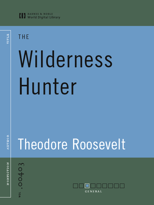 Title details for The Wilderness Hunter (World Digital Library Edition) by Theodore Roosevelt - Available