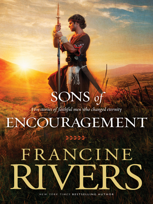 Title details for Sons of Encouragement by Francine Rivers - Available