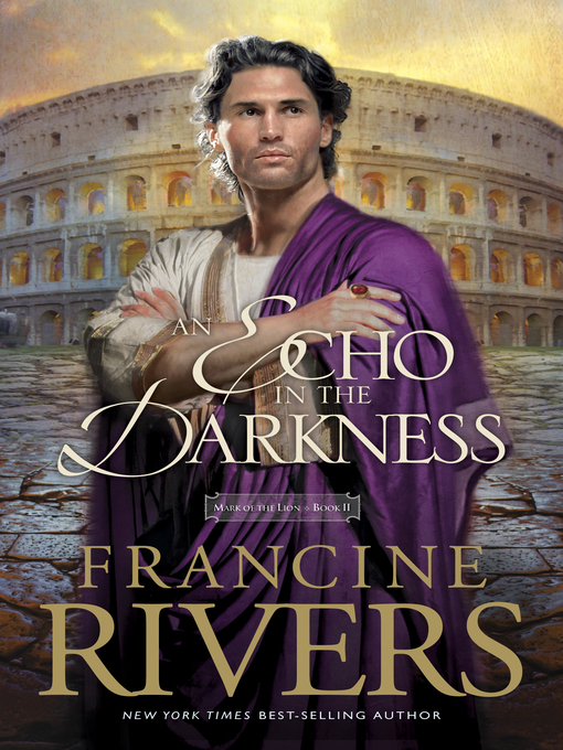 Title details for An Echo in the Darkness by Francine Rivers - Wait list