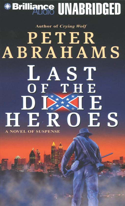 Title details for Last of the Dixie Heroes by Peter Abrahams - Wait list