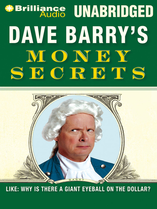 Title details for Dave Barry's Money Secrets by Dave Barry - Wait list