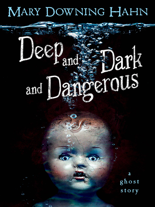 Title details for Deep and Dark and Dangerous by Mary Downing Hahn - Wait list