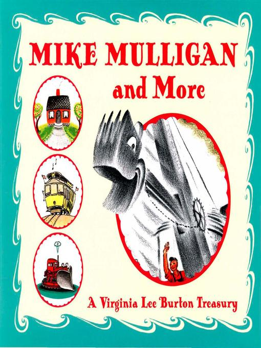 Title details for Mike Mulligan and More by Virginia Lee Burton - Available