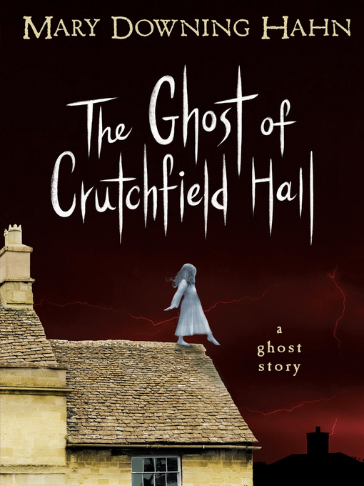 Title details for The Ghost of Crutchfield Hall by Mary Downing Hahn - Available