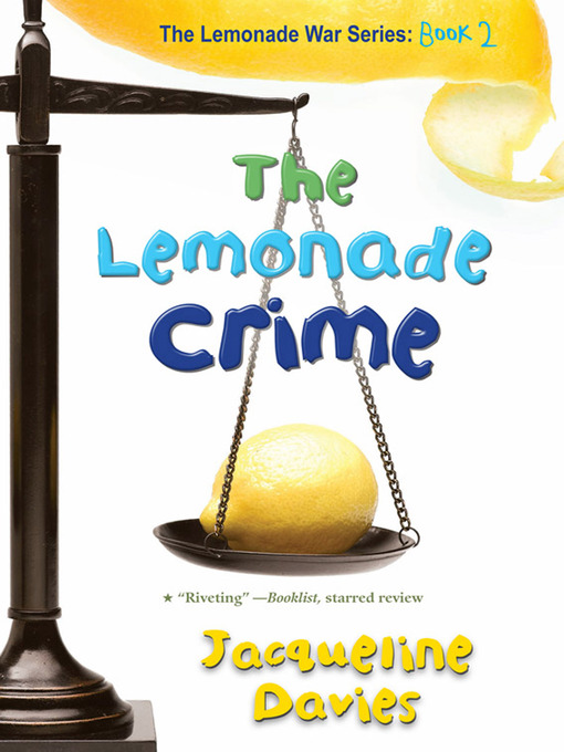 Title details for The Lemonade Crime by Jacqueline Davies - Available