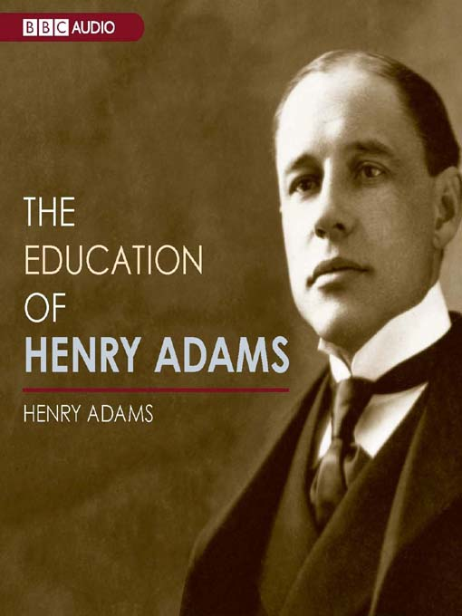 Title details for The Education of Henry Adams by Henry Adams - Wait list