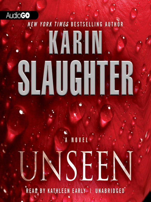 Title details for Unseen by Karin Slaughter - Available