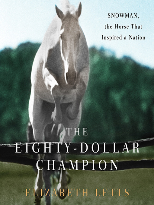 Title details for The Eighty-Dollar Champion by Elizabeth Letts - Available