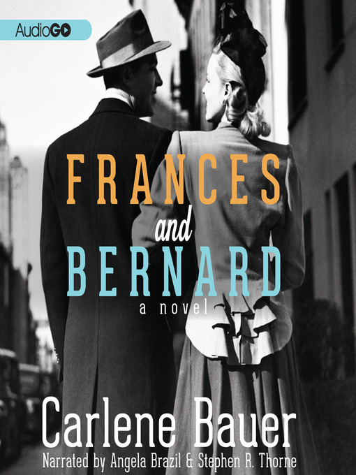 Title details for Frances and Bernard by Carlene Bauer - Available