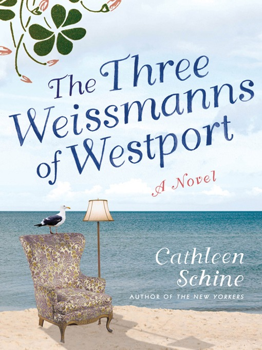 Title details for The Three Weissmanns of Westport by Cathleen Schine - Available