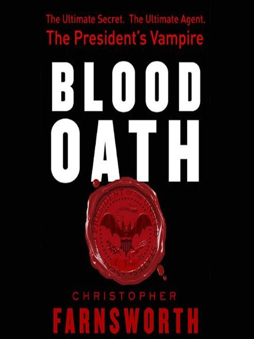 Title details for Blood Oath: The President's Vampire by Christopher Farnsworth - Wait list