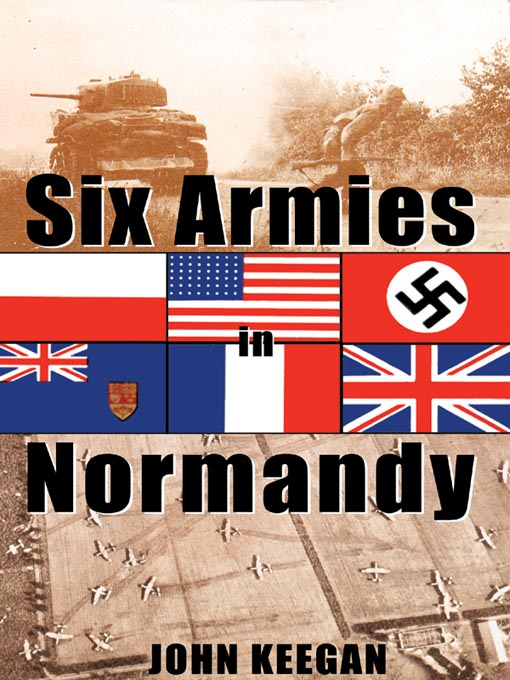 Title details for Six Armies In Normandy by John Keegan - Wait list