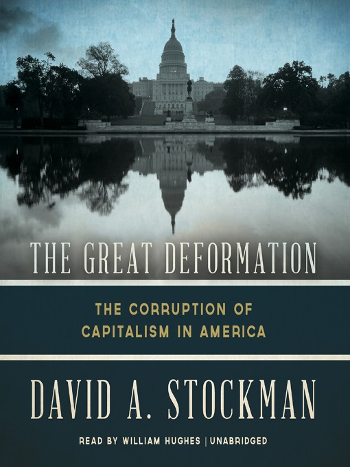 Title details for The Great Deformation by David A. Stockman - Available