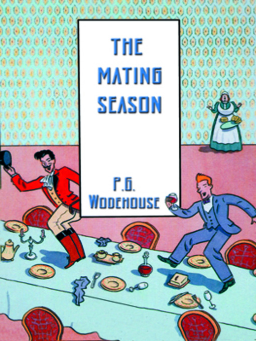 Title details for The Mating Season by P. G. Wodehouse - Available