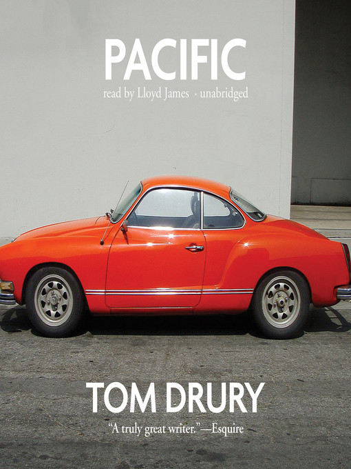 Title details for Pacific by Tom Drury - Available