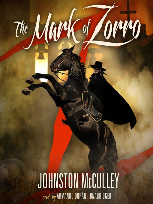 Title details for The Mark of Zorro by Johnston McCulley - Available