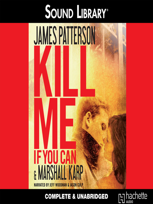Title details for Kill Me If You Can by James Patterson - Available