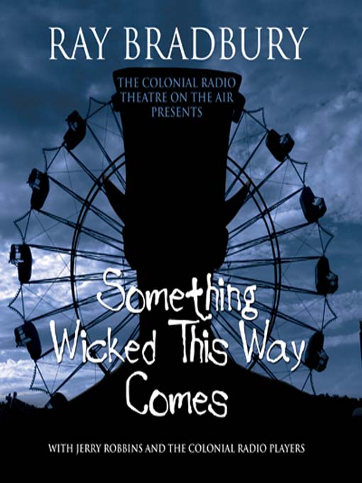 Title details for Something Wicked This Way Comes by Ray Bradbury - Available