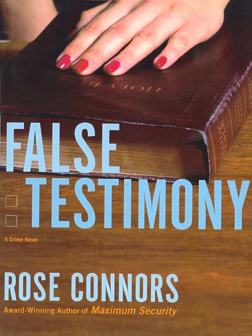 Title details for False Testimony by Rose Connors - Wait list