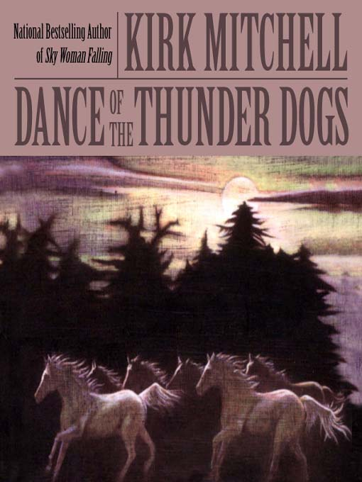 Title details for Dance of the Thunder Dogs by Kirk Mitchell - Available
