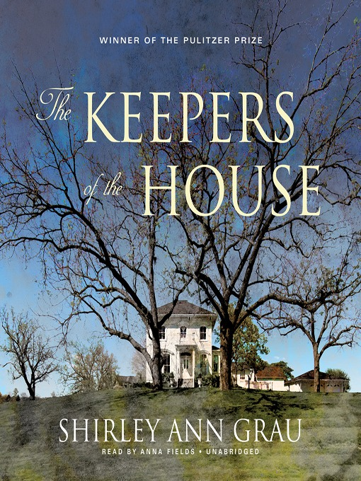 Title details for The Keepers of the House by Shirley Ann Grau - Wait list