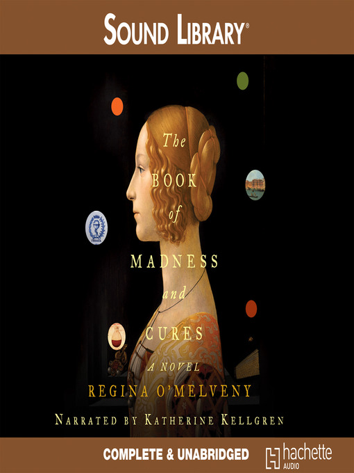 Title details for The Book of Madness and Cures by Regina O'Melveny - Available