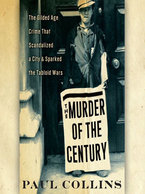 Title details for The Murder of the Century by Paul Collins - Available
