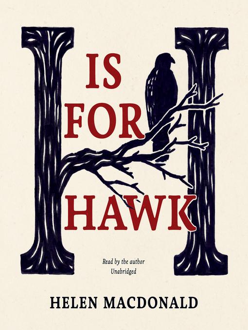 Title details for H Is for Hawk by Helen Macdonald - Wait list